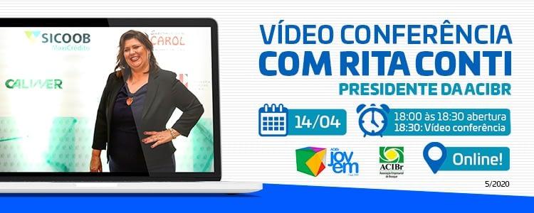 Vídeo conferência Rita Conti - Presidente da ACIBr