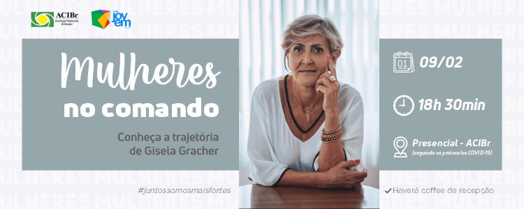 Mulheres no Comando - Gisela Gracher